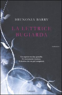 La lettrice bugiarda by Brunonia Barry
