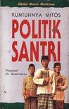 Runtuhnya Mitos Politik Santri