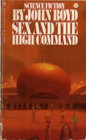 Sex and the High Command by John      Boyd