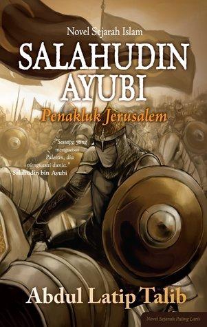 Salahudin Ayubi by Abdul Latip Talib