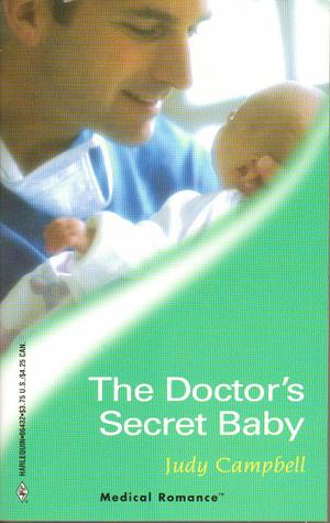 The Doctor's Secret Baby (Harlequin Medical Romance 132)