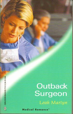 Outback surgeon (harlequin medical romance 134) (doctors down under) by Leah Martyn