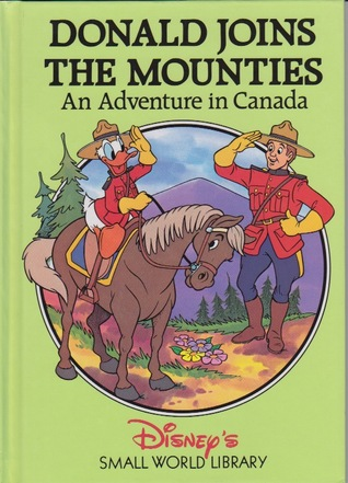 Donald joins the Mounties: An adventure in Canada