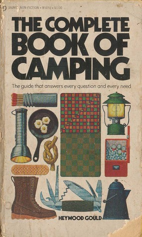 the complete book of camping by heywood gould rh goodreads com camping guidebook for canada from 1950s camping guidebook for canada from 1950s
