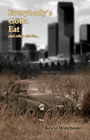 Everybody's Gotta Eat by Kevin Winchester