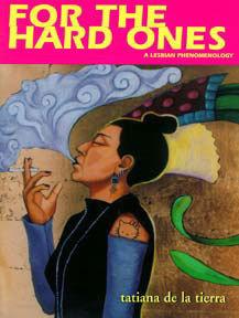 For the Hard Ones: A Lesbian Phenomenology/Para Las Duras: Una Fenomenologia Lesbiana