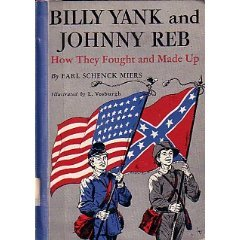 Billy Yank and Johnny Reb: How They Fought and Made Up