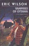 Vampires of Ottawa by Eric  Wilson