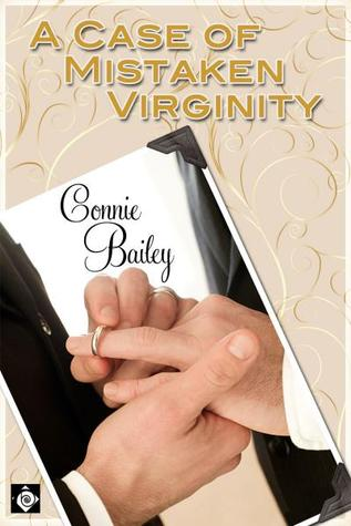 A Case Of Mistaken Virginity By Connie Bailey