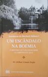 Um Escândalo na Boémia * O Mistério do Vale Boscombe * O Carb... by Arthur Conan Doyle