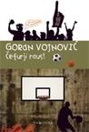 Čefurji raus! by Goran Vojnović