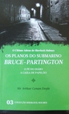 Os Planos do Submarino Bruce-Partington * O Pé do Diabo * A C... by Arthur Conan Doyle