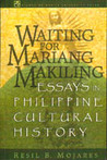 Waiting for Mariang Makiling: Essays in Philippine Cultural History