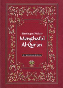 Bimbingan Praktis Menghafal Al-Quran