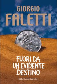 Fuori da un evidente destino by Giorgio Faletti