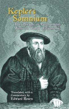 Somnium: The Dream, or Posthumous Work on Lunar Astronomy