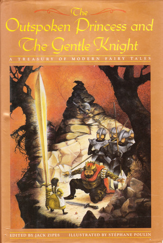 The Outspoken Princess and The Gentle Knight by Jack D. Zipes
