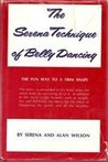 The Serena Technique Of Belly Dancing; The Fun Way To A Trim Shape
