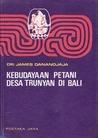 Kebudayaan Petani Desa Trunyan di Bali