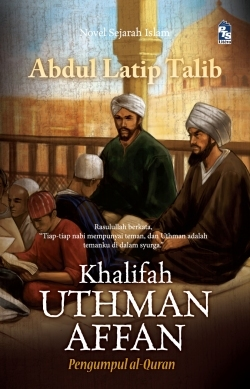 Khalifah Uthman Affan: Pengumpul al-Quran