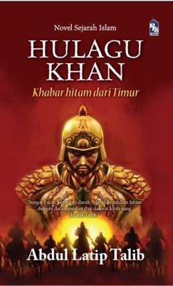 Hulagu Khan by Abdul Latip Talib