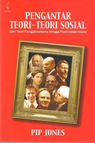 Pengantar Teori-Teori Sosial: Dari Teori Fungsionalisme hingga Post-Modernisme