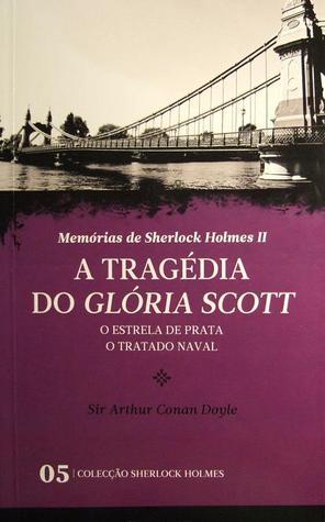 A Tragédia do Glória Scott * O Estrela de Prata * O Tratado Naval