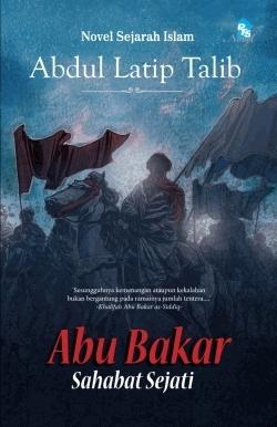 Abu Bakar by Abdul Latip Talib