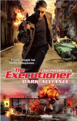 Dark Alliance (Mack Bolan The Executioner, #370)