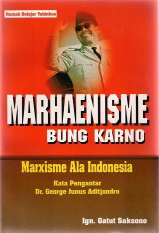 Marhaenisme Bung Karno: Marxisme Ala Indonesia