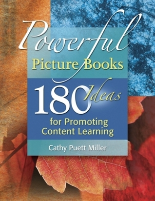Powerful Picture Books: 180 Ideas for Promoting Content Learning