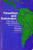 Parasitism and Subversion: The Case of Latin America
