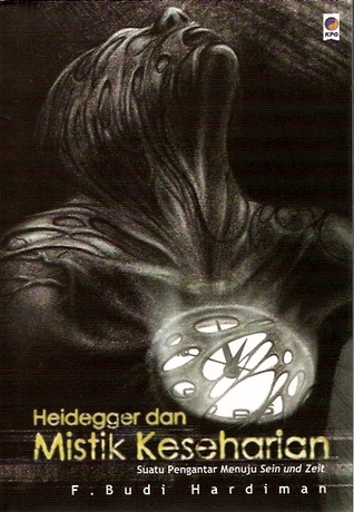 Heidegger dan Mistik Keseharian