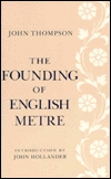 The Founding of English Metre by John Thompson