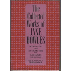 The Collected Works of Jane Bowles. by Jane Bowles