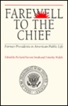 Farewell to the Chief: Former Presidents in American Public Life