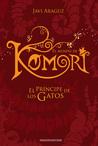 El príncipe de los gatos (El mundo de Komori, #2)