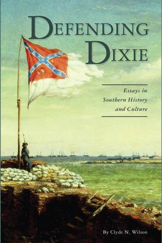 Defending Dixie: Essays In Southern History And Culture