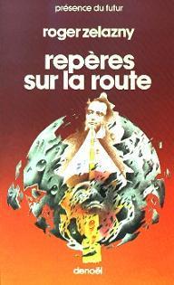 Repères sur la route by Roger Zelazny