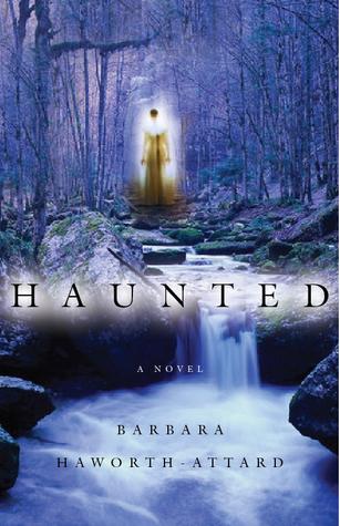 Haunted by Barbara Haworth-Attard