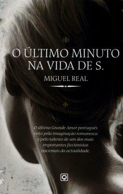 O Último Minuto na Vida de S. by Miguel Real