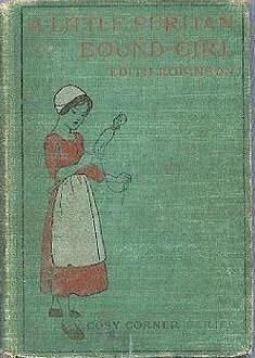 A Little Puritan Bound Girl by Edith Robinson