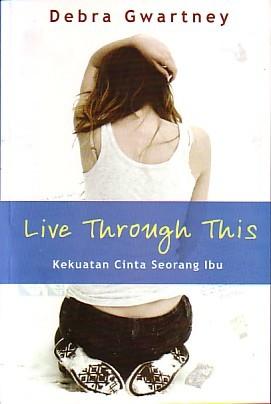 Live Through This by Debra Gwartney