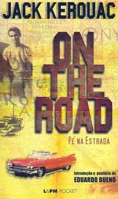 On The Road - Pé Na Estrada by Jack Kerouac
