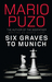 Six Graves to Munich by Mario Puzo