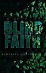 Blind Faith by Sagarika Ghose