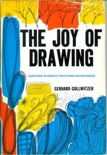 The Joy of Drawing: Learn How to Observe, Then Create Spontaneously