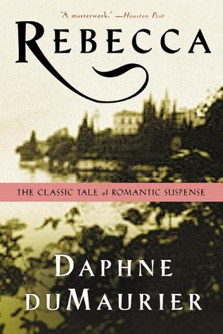 Rebecca by Daphne du Maurier