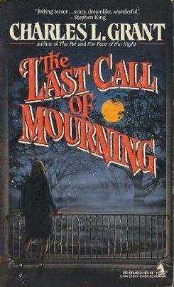The Last Call of Mourning by Charles L. Grant