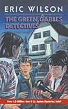 The Green Gables Detectives by Eric  Wilson